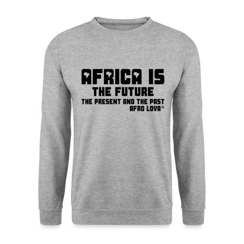 Africa is - Noir - Sweat-shirt Unisexe