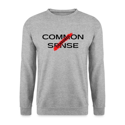 COMMON SENSE - Unisex Sweatshirt