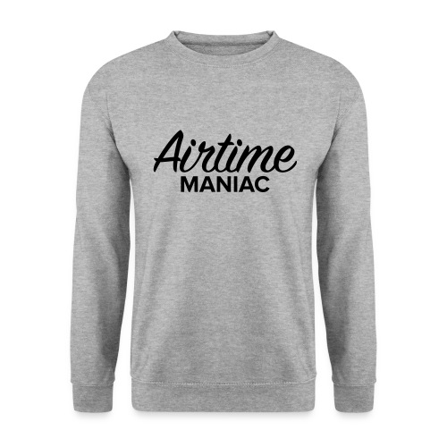 Airtime Maniac - Sweat-shirt Unisexe