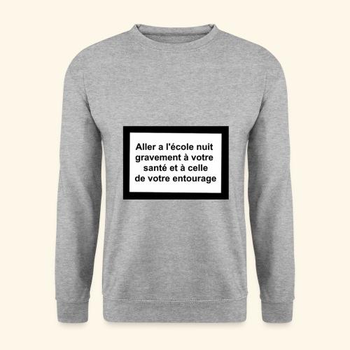 L'école tue - Sweat-shirt Unisexe