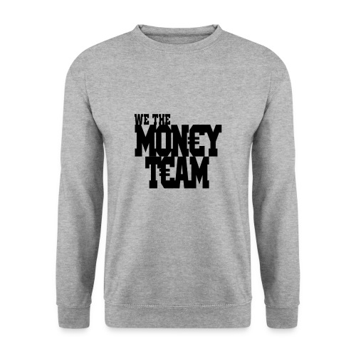 we the money team1 png - Unisex sweater