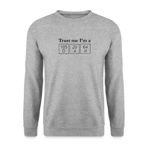 Trust me I'm a Dad - Unisex sweater