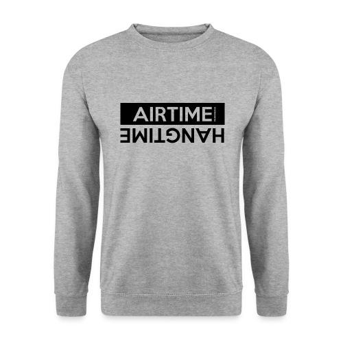 Temps d'antenne Hangtime - Sweat-shirt Unisexe