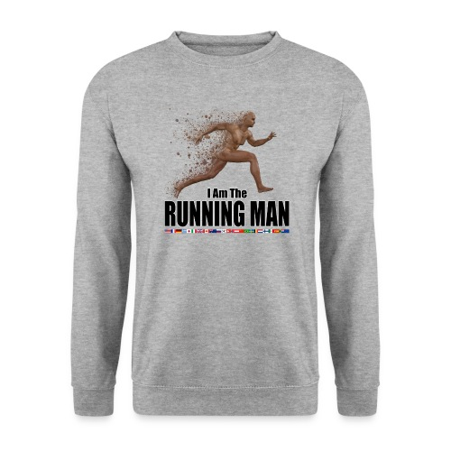 I am the Running Man - Sportswear for real men - Unisex Sweatshirt