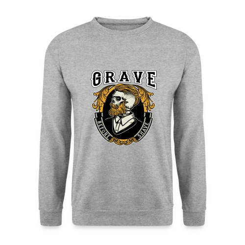 Grave Before Shave Bearded - Unisex Pullover