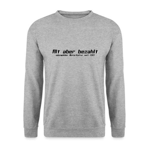 Alt aber bezahlt - Unisex Pullover