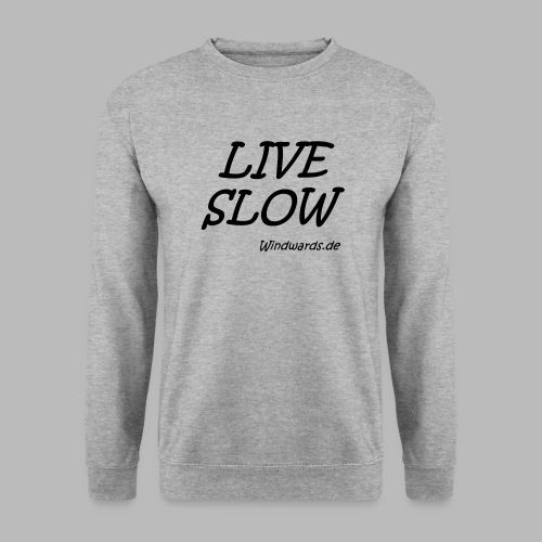 live slow - Unisex Pullover