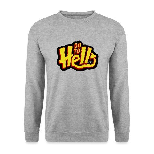 Go to Hell - Sweat-shirt Unisexe