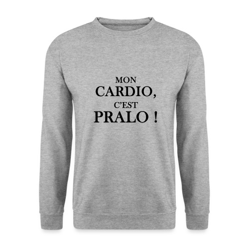 mon cardio c est pralo - Sweat-shirt Unisexe
