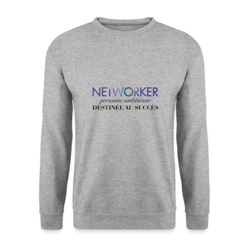 Networker, destiné au succès - Sweat-shirt Unisexe