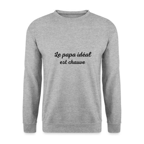 t-shirt fete des pères le papa idéal est chauve - Sweat-shirt Unisexe