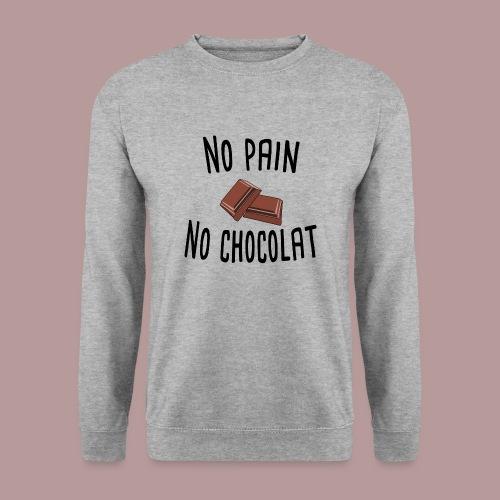 No pain no chocolat citation drôle - Sweat-shirt Unisexe