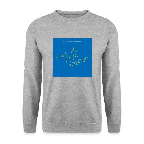 Call me by my pronouns - Unisex Pullover