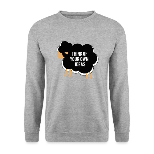 Think of your own idea! - Unisex Sweatshirt