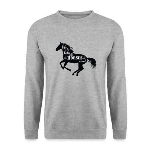 Life Is Better With Horses Around - Unisextröja