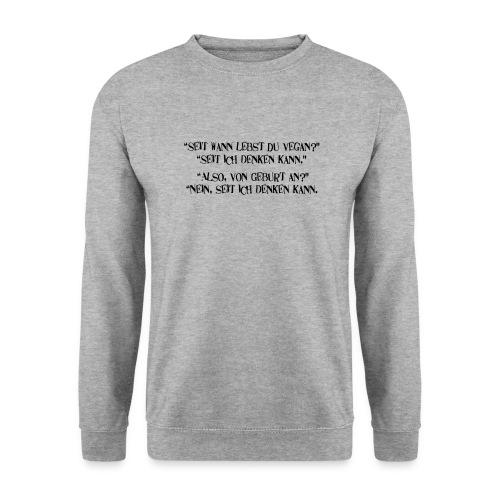 seit wann lebst du vegan - Unisex Pullover