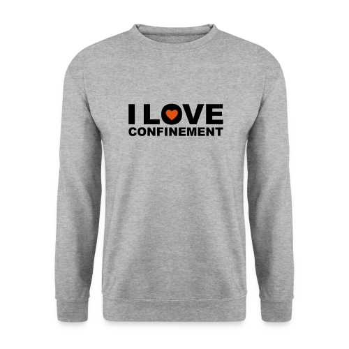j aime le confinement - Sweat-shirt Unisexe