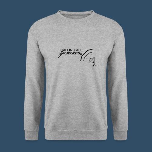 Calling All Broadcasts Invert - Unisex Sweatshirt