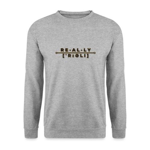 really slogan - Unisex Pullover