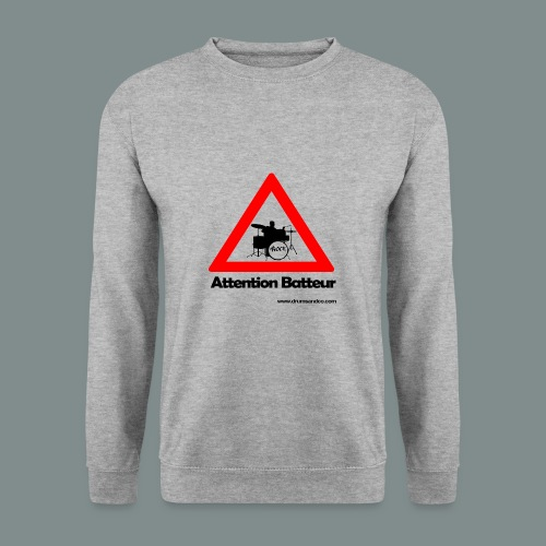 Attention batteur - cadeau batterie humour - Sweat-shirt Unisexe
