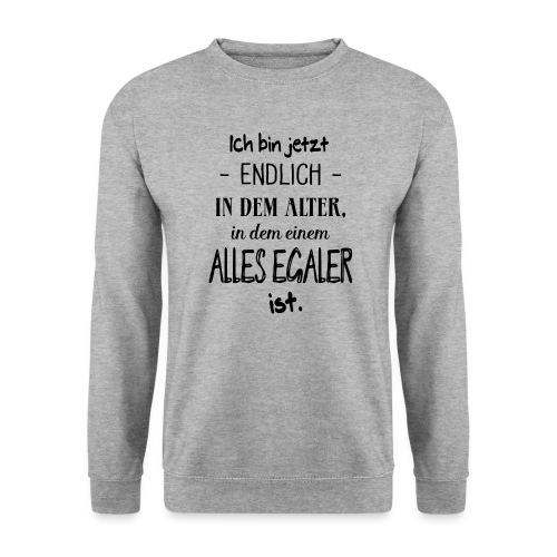 Geburtstag Geschenk Alter Egaler Spruch Lustig - Unisex Pullover