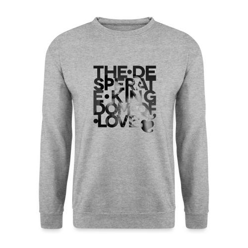 Desperate Kingdom of Love - Unisex Sweatshirt