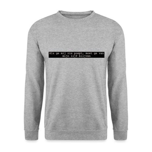 blijft van me lijf - Unisex sweater