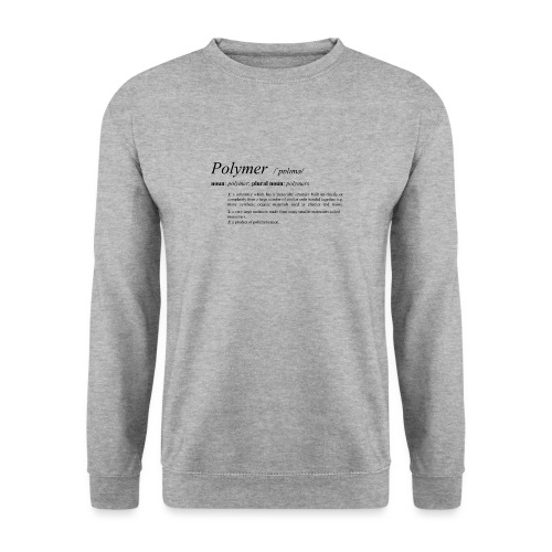 Polymer definition. - Unisex Sweatshirt