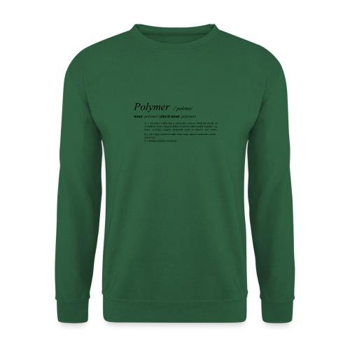 Polymer definition. - Unisex Sweatshirt