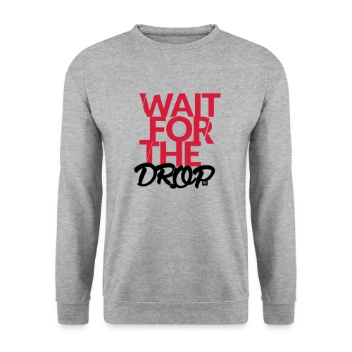 Wait for the Drop - Party - Unisex Pullover
