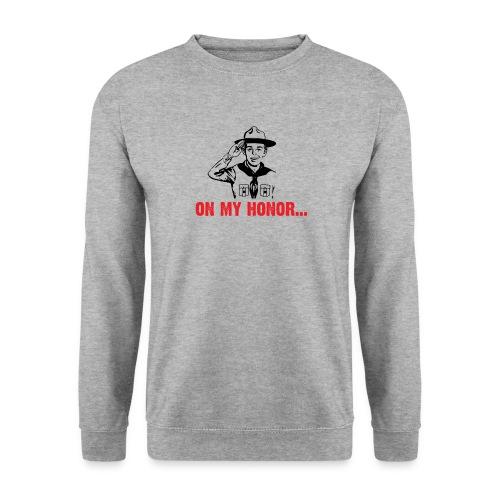 On my Honor... - Sweat-shirt Unisexe
