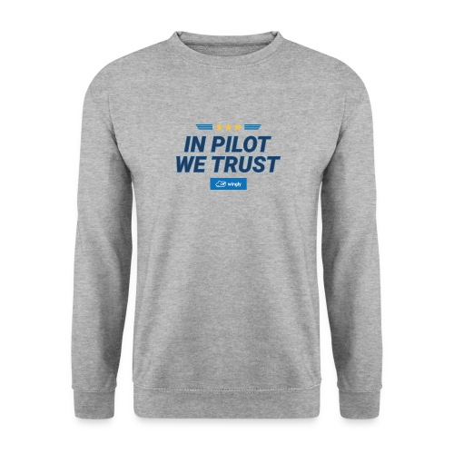 In pilot we trust - Unisex Sweatshirt