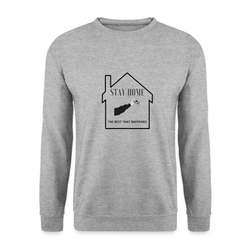 STAY HOME The Best That Happend - Unisex Pullover