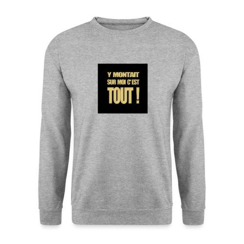 badgemontaitsurmoi - Sweat-shirt Unisexe