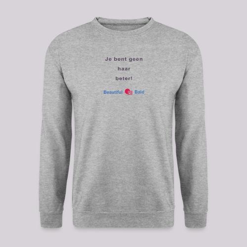 Jij bent geen haar beter - Unisex sweater
