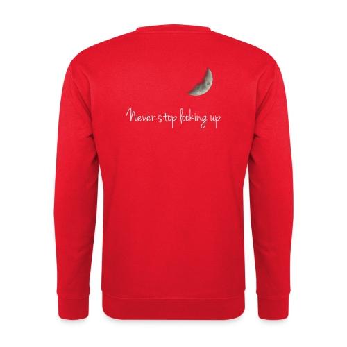 Never stop looking up - Unisex Sweatshirt