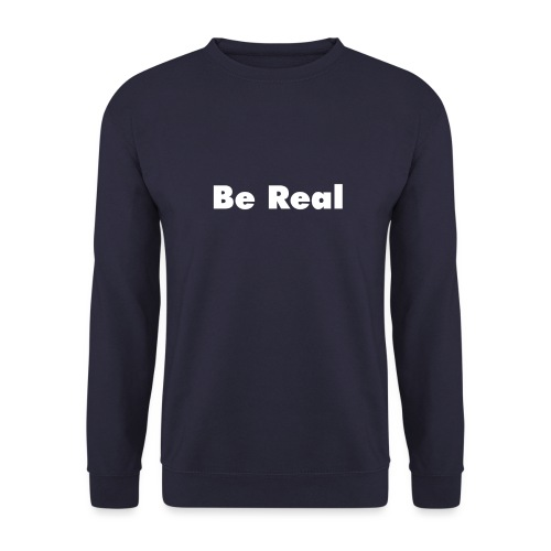 Be Real knows - Men's Sweatshirt