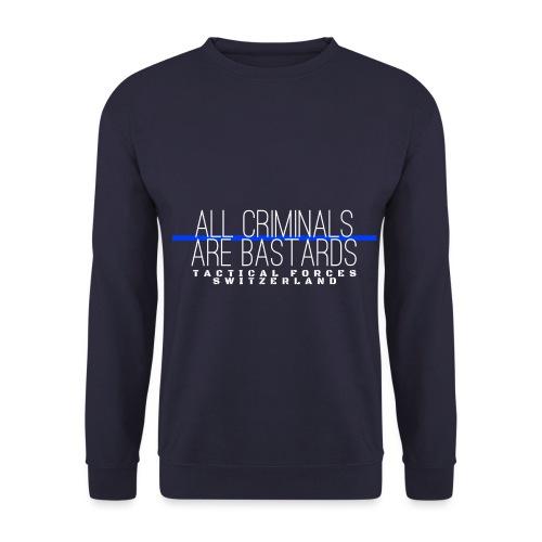 All Criminals Are Bastards - Sweat-shirt Unisex