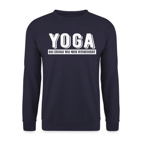 Yoga - das einzige was mich interessiert. - Unisex Pullover
