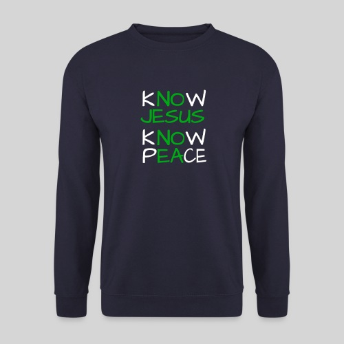 know Jesus know Peace - kenne Jesus kenne Frieden - Männer Pullover