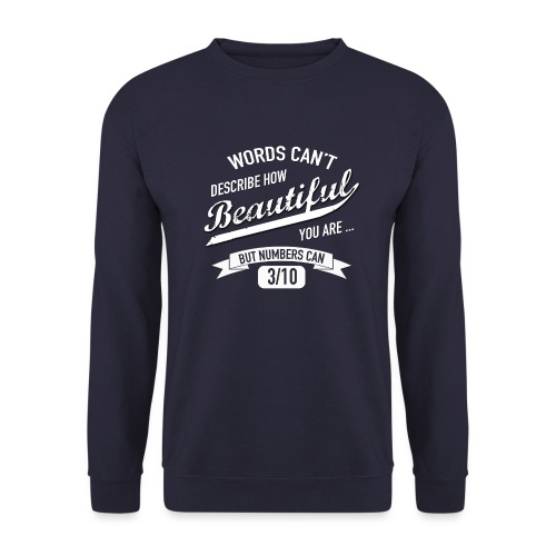When Words Are Not Enough - Men's Sweatshirt
