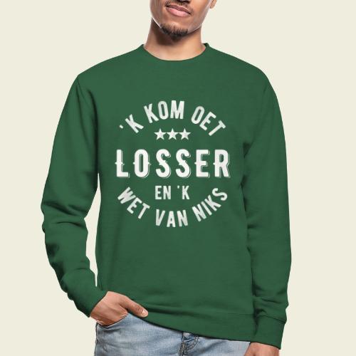 'k kom oet Losser en 'k wet van niks - Unisex sweater