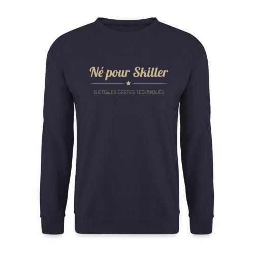 Né-pour-Skiller---5-etoi - Sweat-shirt Homme