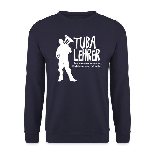 Tuba Lehrer   Tubist - Unisex Pullover