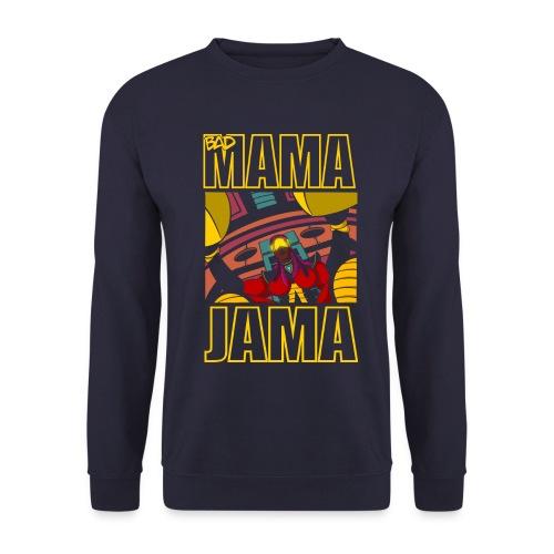 BAD MAMA JAMA - Sweat-shirt Unisex