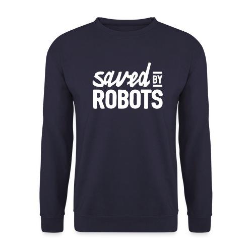 Saved By Robots - Men's Sweatshirt