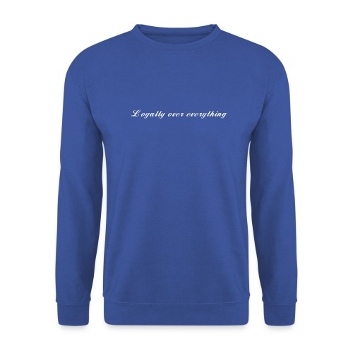 Loyalty over everything - Unisex Pullover