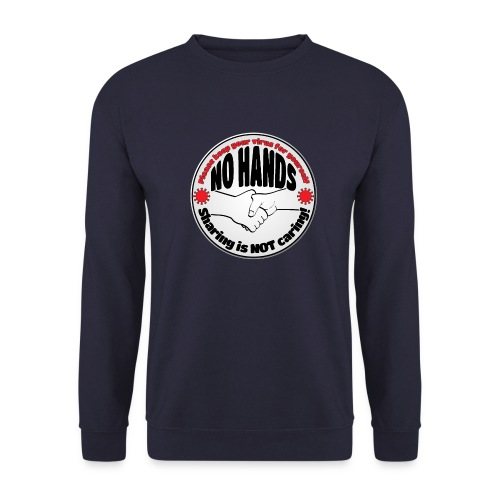 Virus - Sharing is NOT caring! - Unisex Sweatshirt