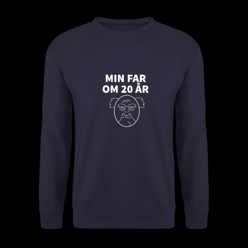 Min Far Om 20 År (Moto) - Unisex sweater