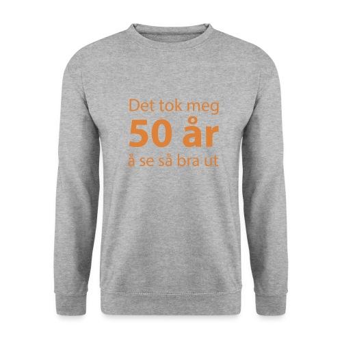 Det tok meg 50 år å se så bra ut Morsom t-skjorte - Genser unisex